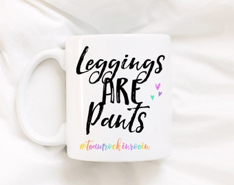 Leggings are pants coffee mug. Leggings are pants. Leggings. Coffee mug. Consultant gift. Coffee cup. Dishwasher safe