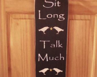 Sit Long Talk Much Laugh Often Vertical Sign with Crows and Stars - Primitve Home Decor