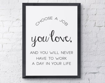 "Typography Poster ""Choose A Job You Love, And You Will Never Have To Work A Day In Your Life"" Motivational Inspiration Print Wall Home Decor"