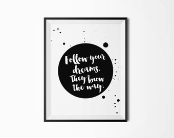 Follow your dreams they know the way Motivational poster Inspirational quote Scandinavian poster Digital download Nordic decor