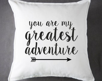 You Are My Greatest Adventure - 20 x 20 - 100 % Cotton - Throw Pillow - Accent Pillow - Cushion Cover - Pillow Cover