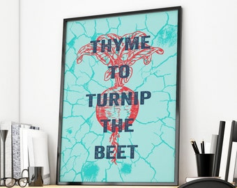 Thyme to turnip the beet, kitchen print, poster, funny wall art, art for kitchen, typographic print, funny poster