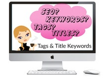 Etsy Tag And Title Help - Etsy Listing Revision - SEO Optimization - Etsy Tools - Etsy Writing Services - Etsy Listing Services - Etsy SEO