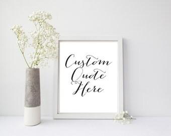 Custom Quote Print, Custom Lyric, Custom Wall Art, Custom Print, Custom Nursery, Personalized Print, Custom Print Quote, Personalized Poster
