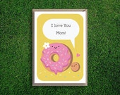 Greeting Cards | I Love You Mom Donut Card, Mother's day, Mummy, Mum, Cute, Silly, Illustration, Pun, Quirky.