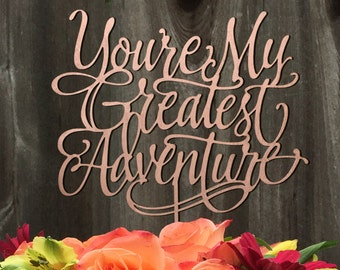 Wedding Cake Topper - You're My Greatest Adventure