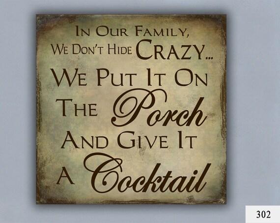 COCKTAIL Custom Sign Home Decor Porch Decor Crazy Family Gift For