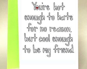 friend card, galentines day, funny birthday, funny friend, birthday card, just because, friendship, valentine's day, sarcastic card, C-067