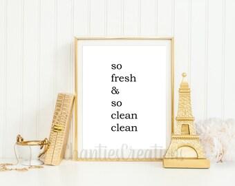So Fresh & So Clean Clean Bathroom Wall Art Printable.