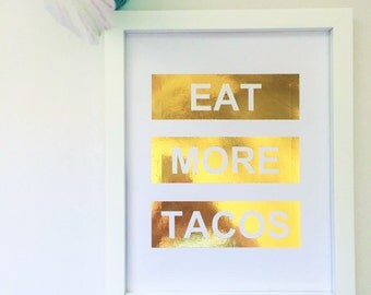 EAT MORE TACOS Block Lettering Gold Foil Print  | Gold Foil Wall Art, Home and Apartment Decor, Modern Gold Foil Prints, Gallery Wall Print