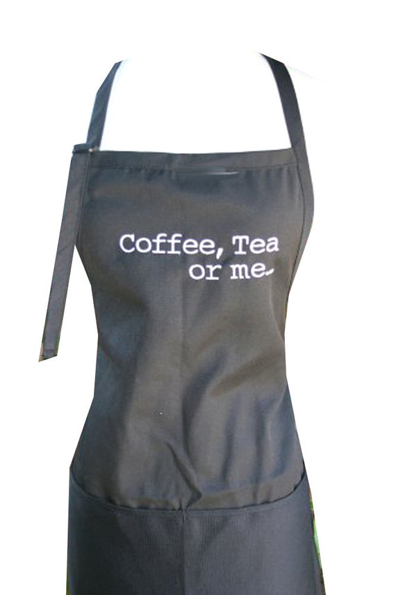 Coffee Tea or me... (Adult Apron) in various colors