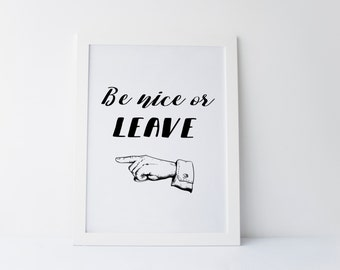 Printable Quote 8x10 16x20 Be nice or leave Retro Sign Printable Pointing Hand Home Decor Wall Art Black and White printable decor