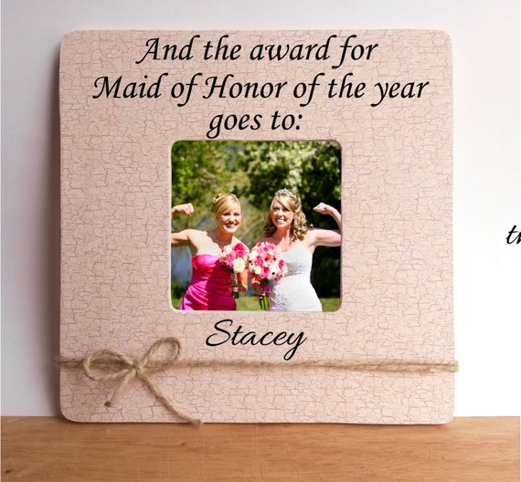 1 Year Wedding Anniversary Gift From Maid Of Honor : Maid of honor of the year photo frame