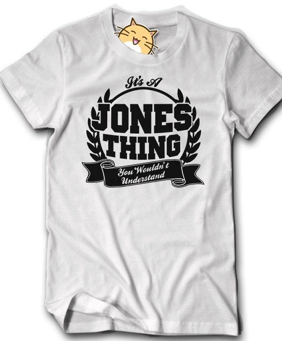 Custom any name family reunion shirt it 39 s a jones thing for Custom t shirts for family reunion