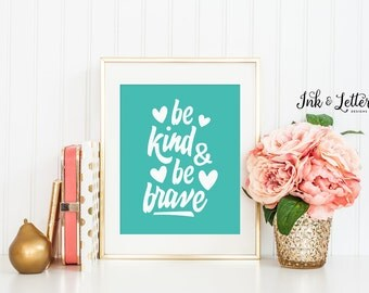 Turquoise Nursery - Be Kind and Be Brave Print - Teal Nursery Decor - Inspirational Print - Instant Download - Digital Print - 8x10