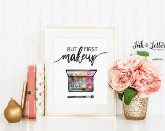 Makeup Print - Makeup Art - But First Makeup Printable - Bathroom Decor - Vanity Decor - Makeup Lover - Digital - Instant Download - 8x10