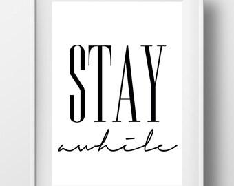 Stay Awhile Print, Printables, Stay Awhile Wall Art, Love Printable, Prints, Typography Print, Typography Poster, Calligraphy Print #0038