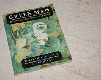 1990 Book Green Man - The Archetype of our Oneness with the Earth - William Anderson Clive Hicks - Mythology Ecology Pagan Folklore