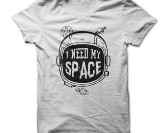 I need my space Mens Womens Ladies Funny Gift Christmas Present