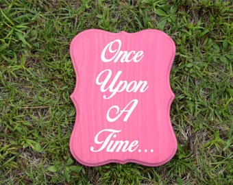 Once Upon at Time...  9x12 Nursery/ Kids Room Sign, Baby's Room. Girls Birthday Gift. *Princess* Hand Painted - Custom Made = Options!!