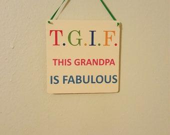 T.G.I.F This Grandpa is Fabulous
