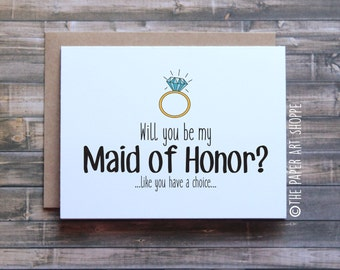 Funny will  you be my Maid of Honor card, funny maid of honor card, engagement card, wedding card, diamond ring