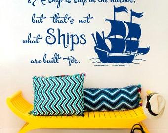 Wall Decals Ship is Safe in Harbor Built Inspiration Quote Decal Sticker Bedroom Office Vinyl Decal Home Decor Children's Room Murals S142