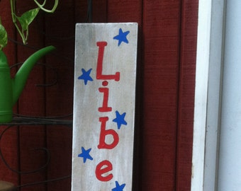 Liberty - Patriotic Yard Sign - Porch Sign - Red White and Blue - July 4th - Liberty Sign - Birthday Gift - July 4th Gift