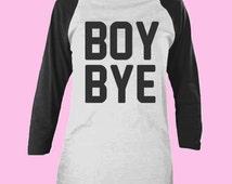 Boy Bye T-shirt Tshirt Baseball Lemonade Shirt Tell Em Boy Bye Crop Top Cute Trendy Juniors Clothes