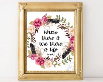 Where there is love there is life, Gandhi quote, wall art, home decor, Mahatma, inspirational, printable, instant download