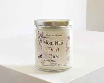 Tuberose Soy Candle - 8 oz Jar - Mom Hair, Don't Care - Mother - gift