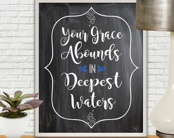 Your Grace Abounds In Deepest Waters, Colon Cancer Fundraiser Print Limited Edition, Colon Cancer, Oceans Hillsong, Bible Verse Wall Art