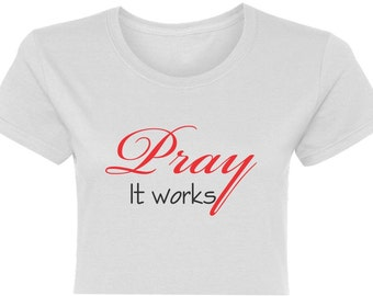 Pray It Works - Women's Cut T-Shirt - Short Sleeve