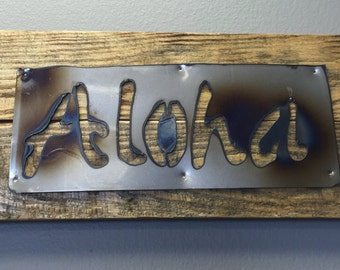 ALOHA Rustic Wall Sign...Reclaimed Pallet...Metal Sign...Rustic Home Decor...Handmade...Rustic Decor