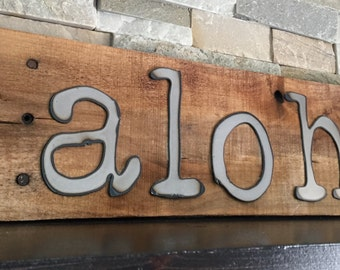 ALOHA Rustic Sign...Wall Art...Reclaimed Wood...Steel Sign...Handmade...Customize Your order..Made to Order...Metal Sign