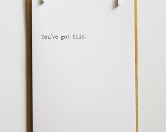 You've got this. | Inspirational Quote Greeting Card | Simple Minimal Design | Keepsake Notes