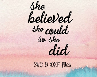 She Believed She Could So She Did SVG DXF cut files, Silhouette dxf, Cricut svg file Cutting Template, Quote She believed svg Iron On Tshirt
