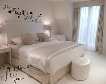 Always Kiss Me Goodnight Wall Decal, Bedroom Decal, Wall Decal, Wall Quote Decal, Vinyl Decal, Home Decal, Kiss Decal, Love Decal, Decal