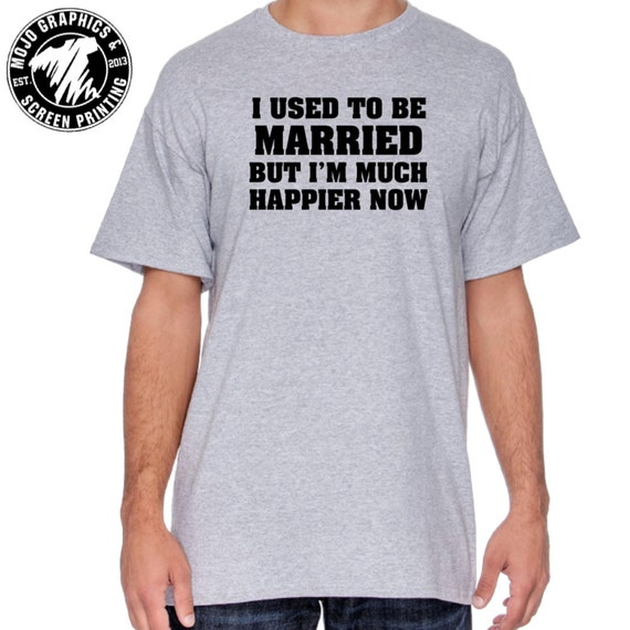 I Used To Be Married Funny T Shirt Mens T Shirts Groom