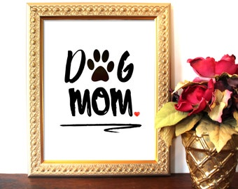 Dog Mom, Typography Print, Printable Art, Digital Print, Dog Lover, Dog Decor, Dog Lovers Decor, Dorm Decor, Office, INSTANT DOWNLOAD