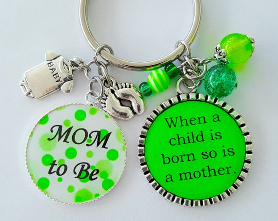 Mom to Be Mom to Be Gift Gift for Mother to Be When a Child is Born so is a Mother Mom Keychain Mother Key Chain Gift for Mom to Be