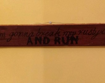 Break my rusty cage reclaimed wood sign