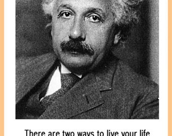Einstein Quote Poster - There are two ways to live your life - Inspirational Quote