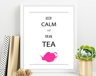 KEEP CALM and drink TEA print , Typography keep calm print, Keep Clam kitchen wall art, Pink kitchen poster