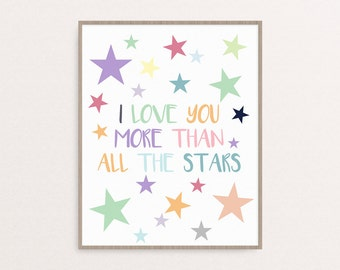 I Love You More Than All The Stars, Kids Bedroom Decoration, Nursery Decor, Pastel Wall Art, Star Print, Multi-Colored Print, Kids Love