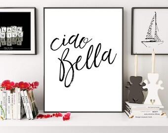 Ciao Bella, Italian Print, Italian Quote, Hello Beautiful, Woman Wall Art, Goodbye Beautiful, Girls Room Decor, Home Decor, Digital Print