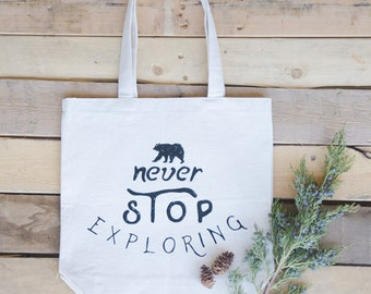 Never Stop Exploring Tote