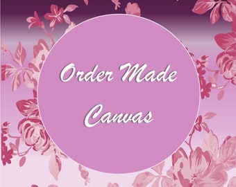 Order-Made Canvas