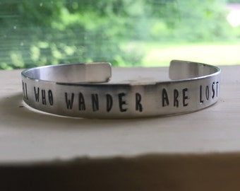 Not All Who Wander Are Lost - Quote Bracelet - Quote Cuff - Wanderlust - Travel Jewelry - Bangle Bracelet - Gift For Her - Inspiration