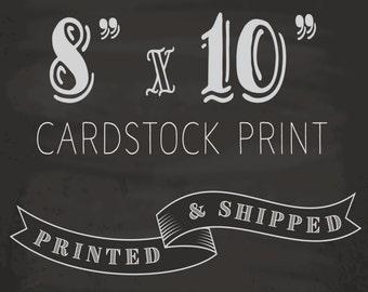 8 x 10 - Any Design Cardstock Print